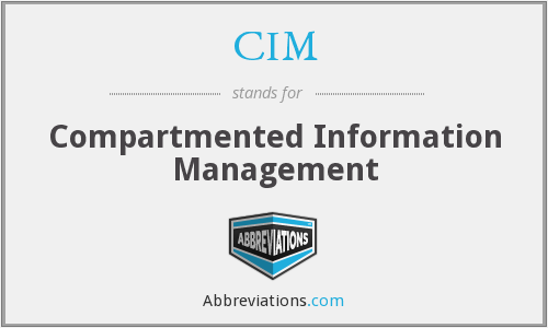 CIM - Compartmented Information Management