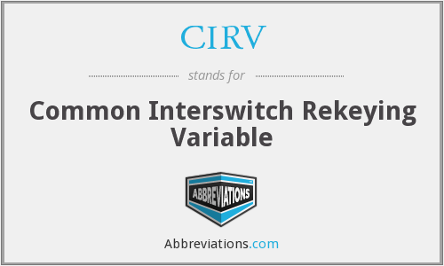 CIRV - Common Interswitch Rekeying Variable