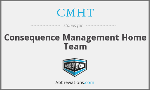 CMHT - Consequence Management Home Team