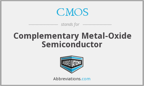 CMOS - Complementary Metal-Oxide Semiconductor