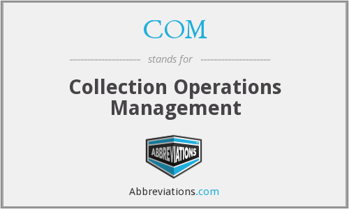 COM - Collection Operations Management