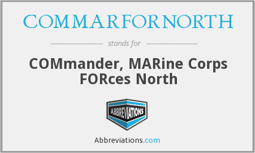 What does COMMARFORNORTH stand for?