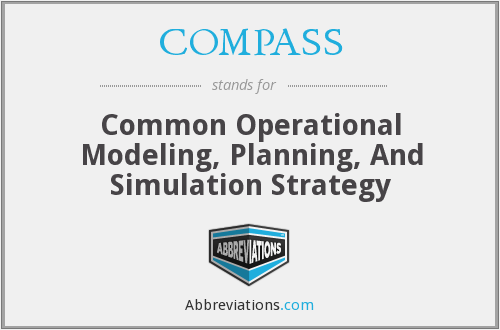 COMPASS - Common Operational Modeling, Planning, And Simulation Strategy