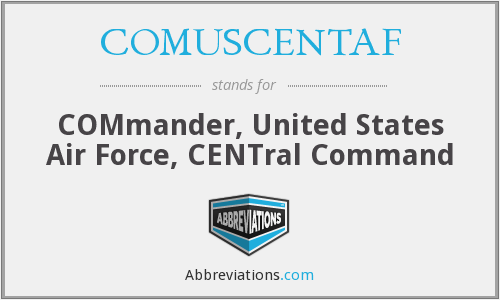 What does COMUSCENTAF stand for?