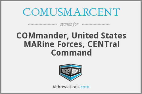 COMUSMARCENT - COMmander, United States MARine Forces, CENTral Command