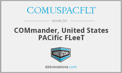 COMUSPACFLT - COMmander, United States PACific FLeeT