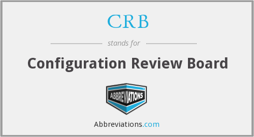 CRB - Configuration Review Board