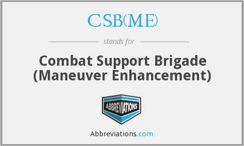 CSB(ME) - Combat Support Brigade (Maneuver Enhancement)
