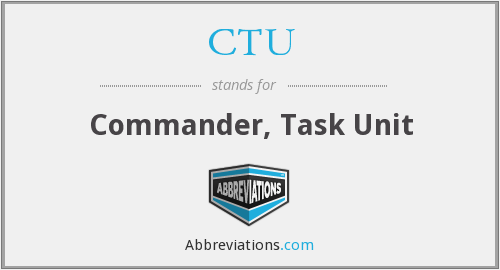 CTU - Commander, Task Unit