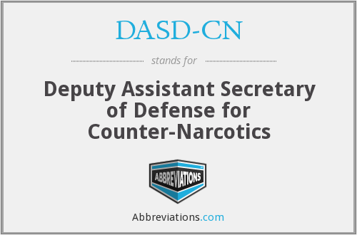 DASD-CN - Deputy Assistant Secretary of Defense for Counter-Narcotics