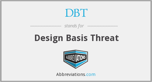 DBT - Design Basis Threat