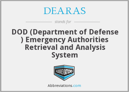 DEARAS - DOD (Department of Defense ) Emergency Authorities Retrieval and Analysis System