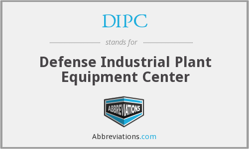DIPC - Defense Industrial Plant Equipment Center