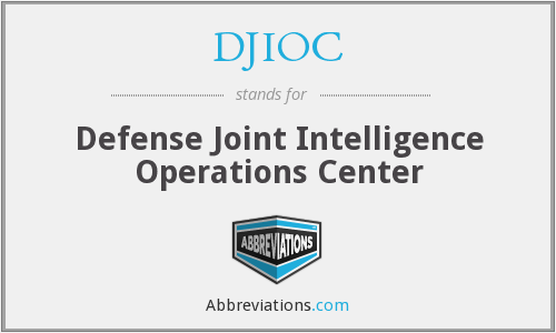 DJIOC - Defense Joint Intelligence Operations Center