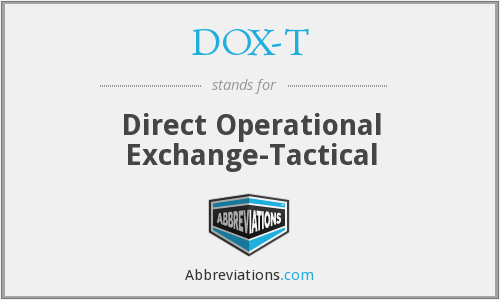 DOX-T - Direct Operational Exchange-Tactical