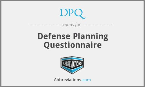 DPQ - Defense Planning Questionnaire