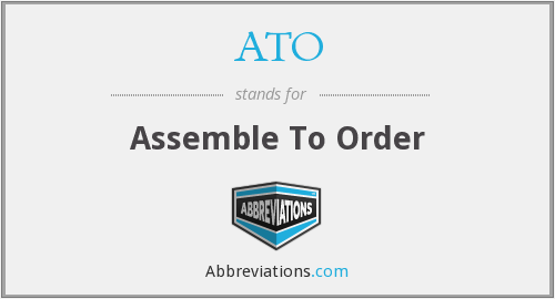 ATO - Assemble To Order