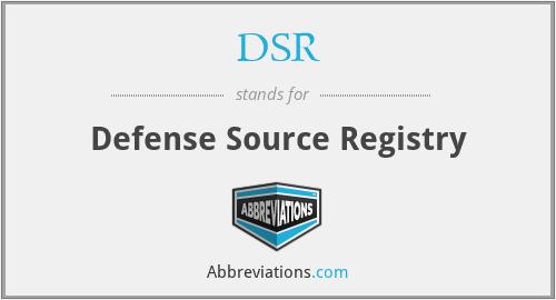 DSR - Defense Source Registry
