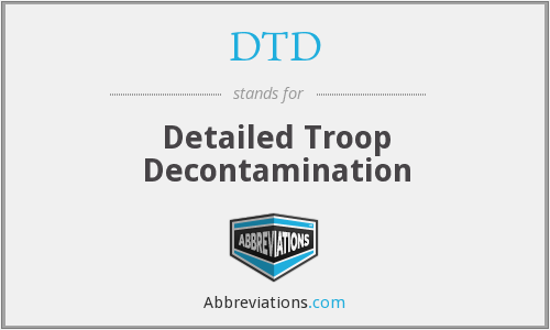 DTD - Detailed Troop Decontamination