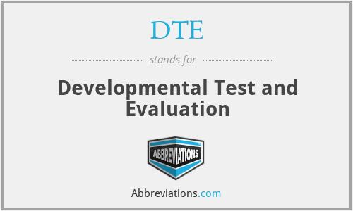DTE - Developmental Test and Evaluation