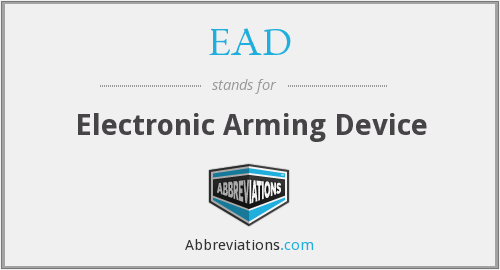 EAD - Electronic Arming Device