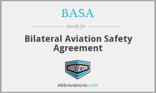 BASA - Bilateral Aviation Safety Agreement