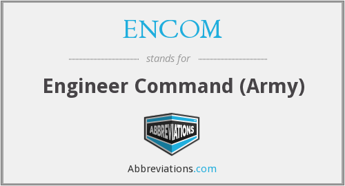 ENCOM - Engineer Command (Army)