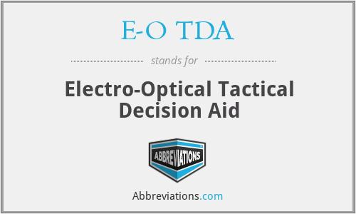 E-O - TDA Electro-Optical Tactical Decision Aid