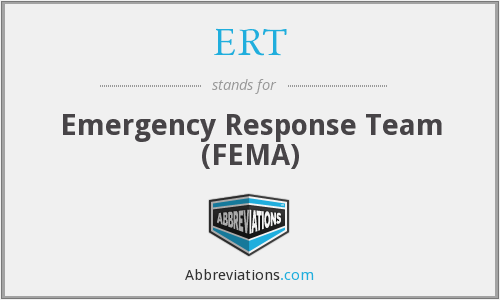 ERT - Emergency Response Team (FEMA)