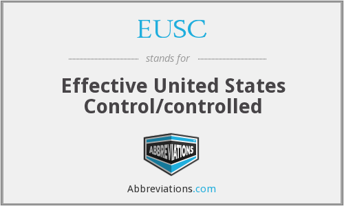 EUSC - Effective United States Control/controlled
