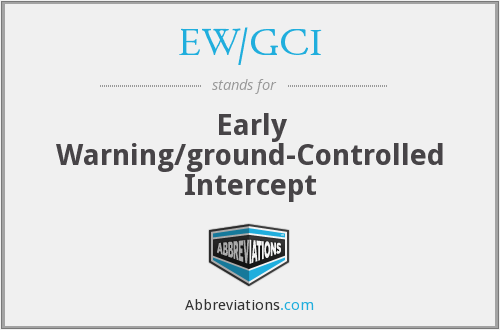 EW/GCI - Early Warning/ground-Controlled Intercept