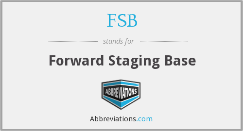 FSB - Forward Staging Base