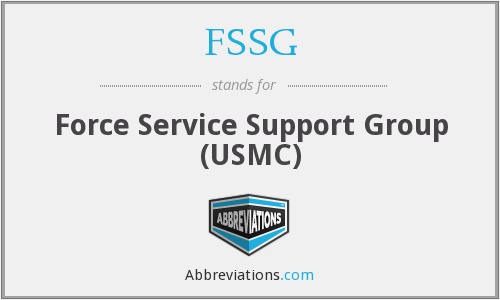 FSSG - Force Service Support Group (USMC)