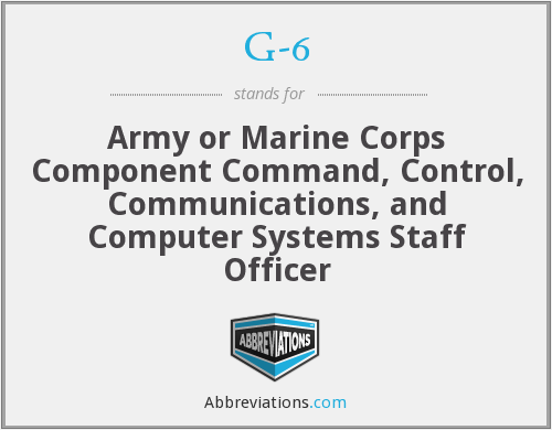 G-6 - Army or Marine Corps Component Command, Control, Communications, and Computer Systems Staff Officer