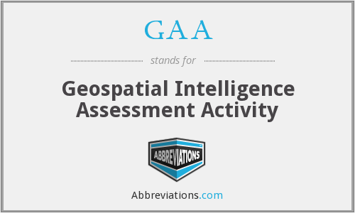 GAA - Geospatial Intelligence Assessment Activity