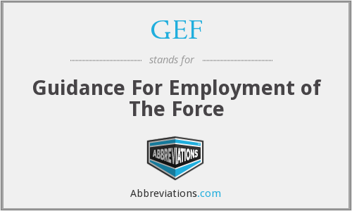 GEF - Guidance For Employment of The Force