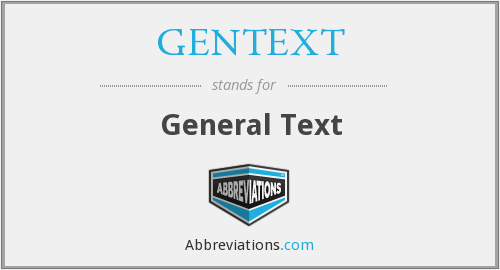 What does GENTEXT stand for?