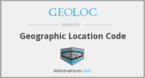 GEOLOC - Geographic Location Code