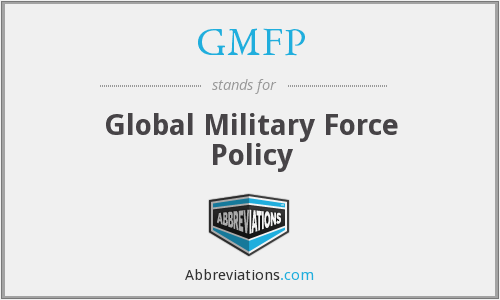 GMFP - Global Military Force Policy
