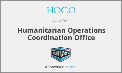 HOCO - Humanitarian Operations Coordination Office