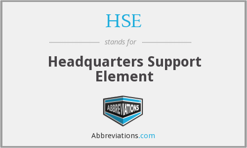 HSE - Headquarters Support Element