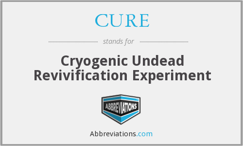 CURE - Cryogenic Undead Revivification Experiment
