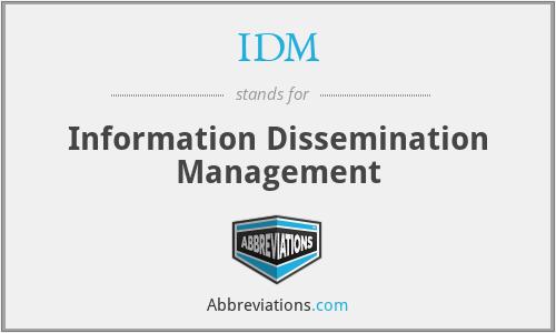 IDM - Information Dissemination Management