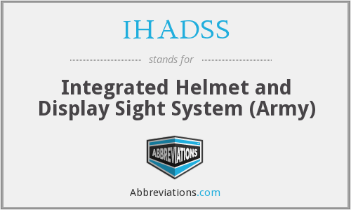 IHADSS - Integrated Helmet and Display Sight System (Army)
