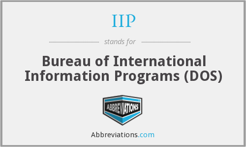 IIP - Bureau of International Information Programs (DOS)