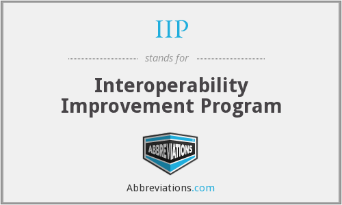 IIP - Interoperability Improvement Program