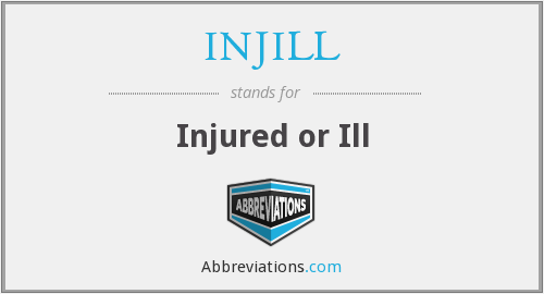 INJILL - Injured or Ill