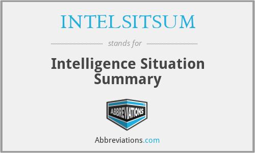 INTELSITSUM - Intelligence Situation Summary