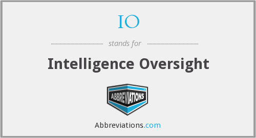 IO - Intelligence Oversight