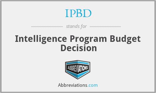 IPBD - Intelligence Program Budget Decision
